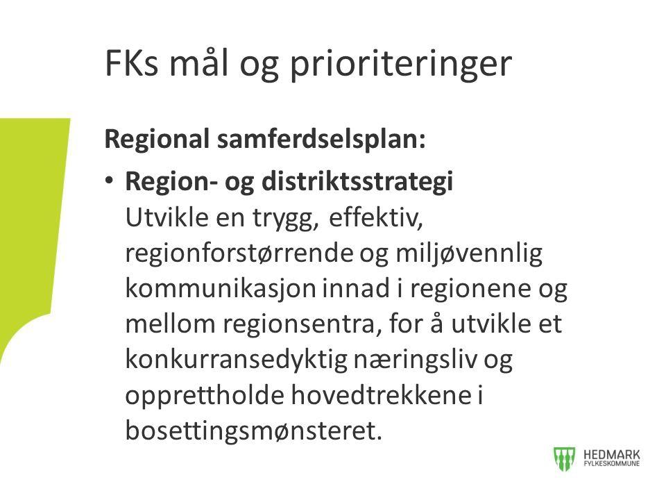 Regional samferdselsplan: Region- og distriktsstrategi Utvikle en trygg, effektiv, regionforstørrende og miljøvennlig kommunikasjon innad i regionene