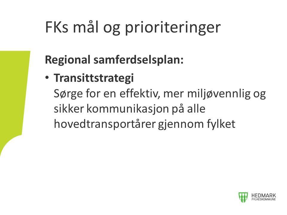 Regional samferdselsplan: Transittstrategi Sørge for en effektiv, mer miljøvennlig og sikker kommunikasjon på alle hovedtransportårer gjennom fylket F