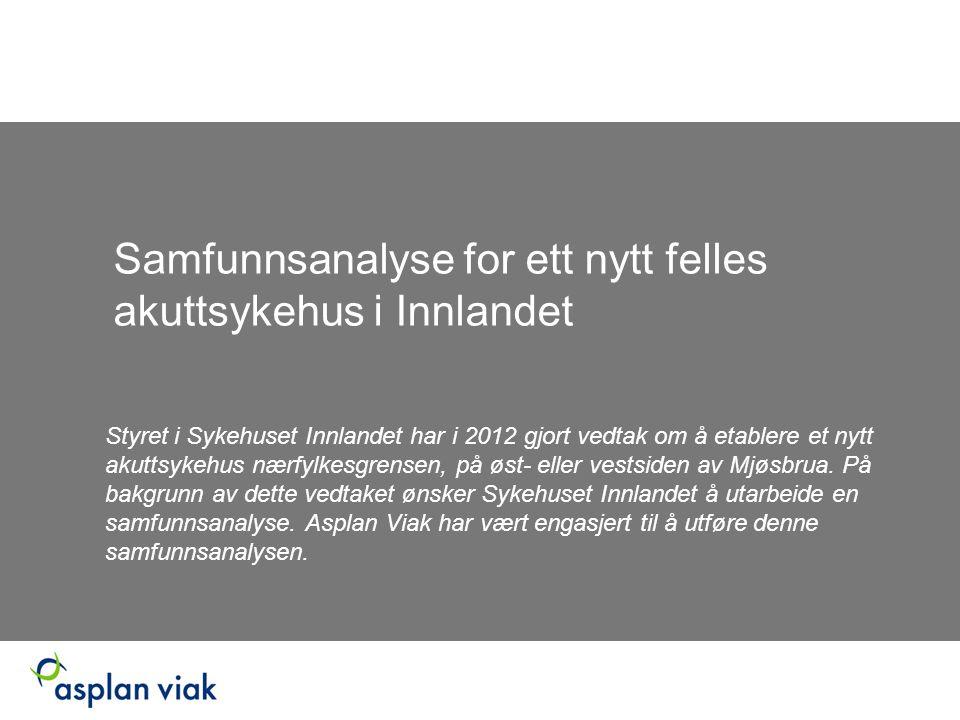 Samfunnsanalyse for ett nytt felles akuttsykehus i Innlandet Styret i Sykehuset Innlandet har i 2012 gjort vedtak om å etablere et nytt akuttsykehus n