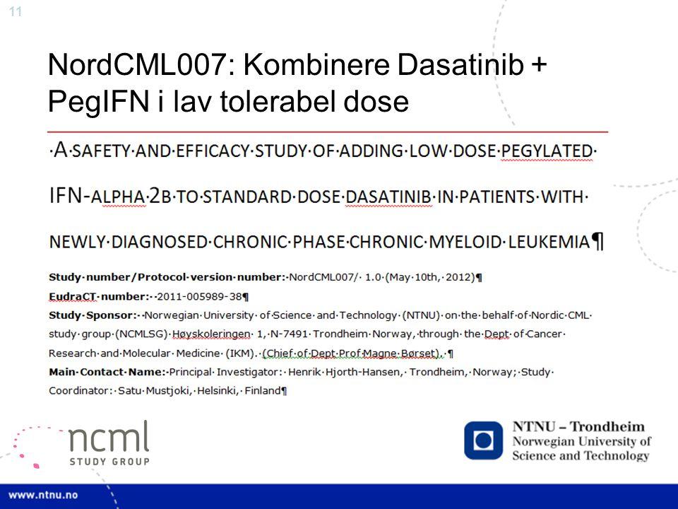 11 NordCML007: Kombinere Dasatinib + PegIFN i lav tolerabel dose