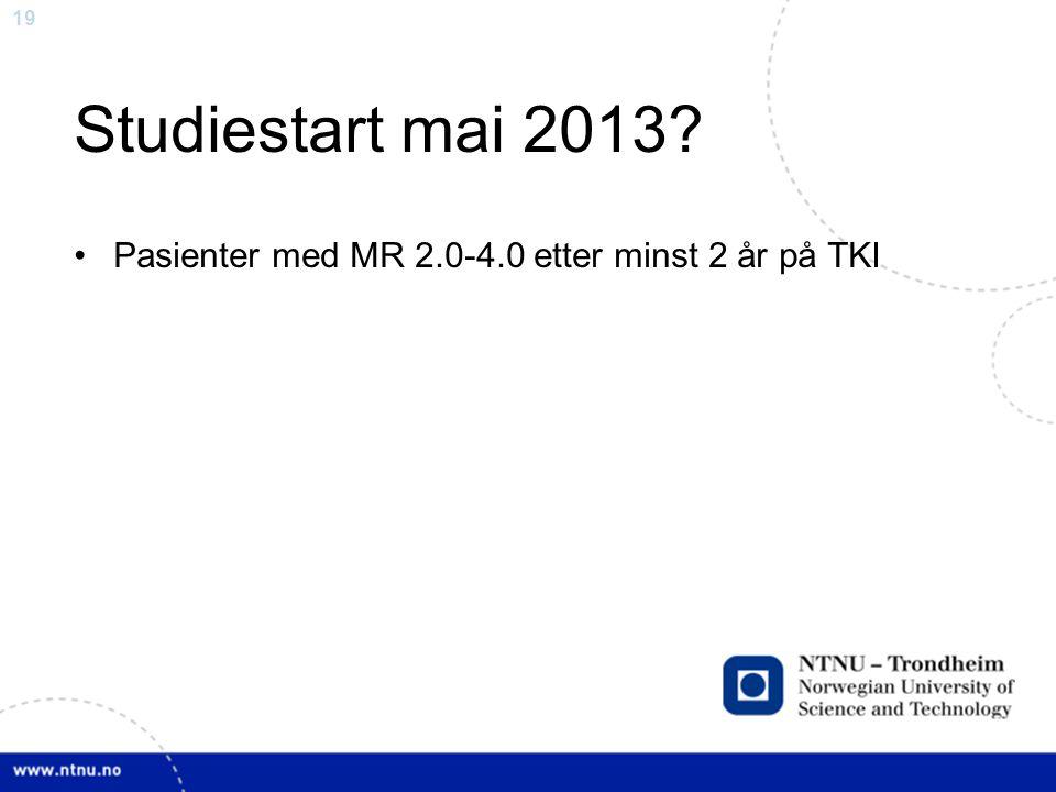 19 Studiestart mai 2013? Pasienter med MR 2.0-4.0 etter minst 2 år på TKI