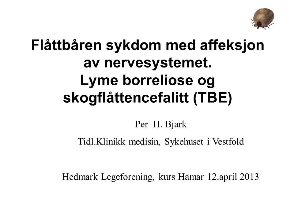 Historikk Lyme borreliose Erythema migrans kjent fra tidlig på 1900-tallet som hudreaksjon etter flåttbitt.