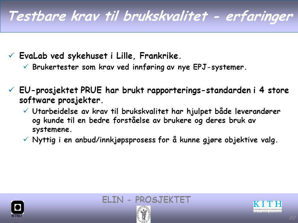 #22 ELIN - PROSJEKTET NTNU 22 Testbare krav til brukskvalitet - erfaringer EvaLab ved sykehuset i Lille, Frankrike.