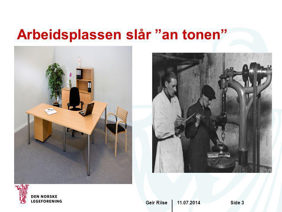 "11.07.2014Geir RiiseSide 3 Arbeidsplassen slår ""an tonen"""