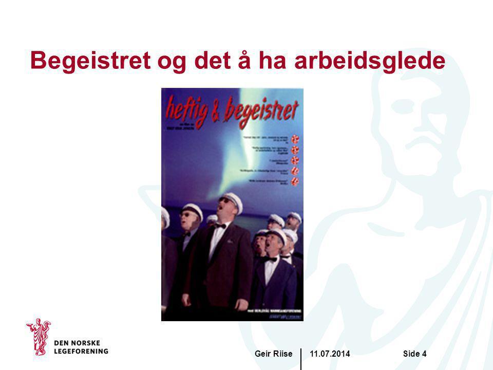11.07.2014Geir RiiseSide 4 Begeistret og det å ha arbeidsglede