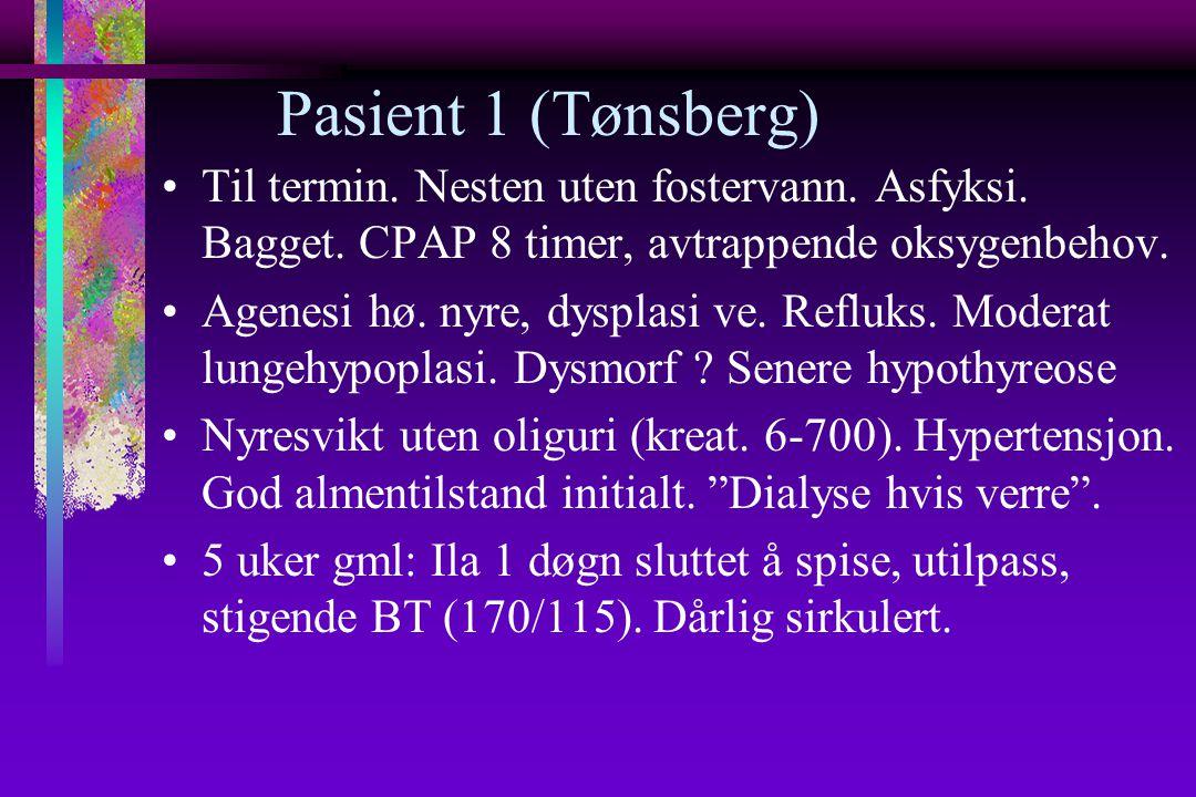 Pasient 1 (Tønsberg) Til termin. Nesten uten fostervann.