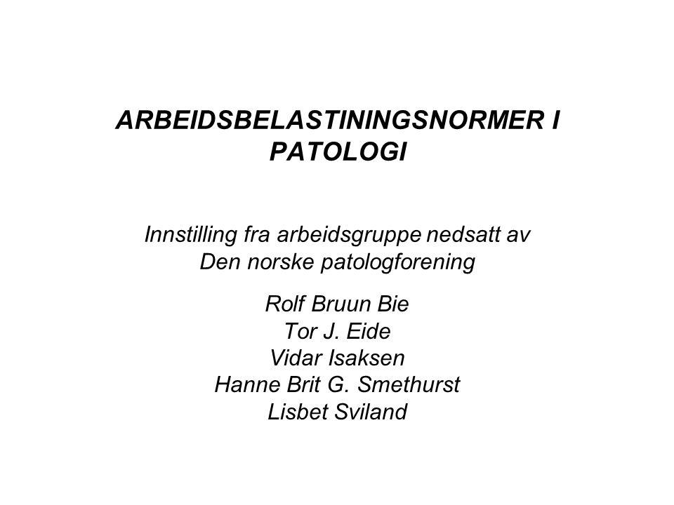 Mandat Styret i den norske patologforening har besluttet å nedsette en arbeidsgruppe som skal vurdere behovet for oppgradering av arbeidsbelastningsnormene.