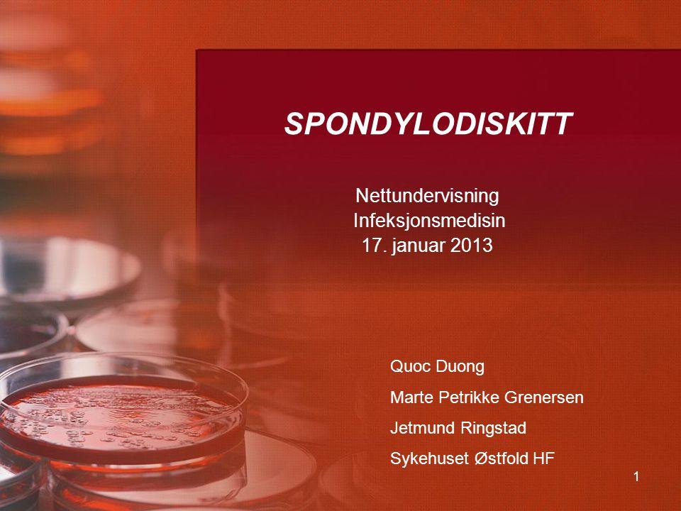 2 Spondylodiskitt = diskitt Infeksjon i mellomvirvelskiven Elastisk, bevegelig samtidig sterk.