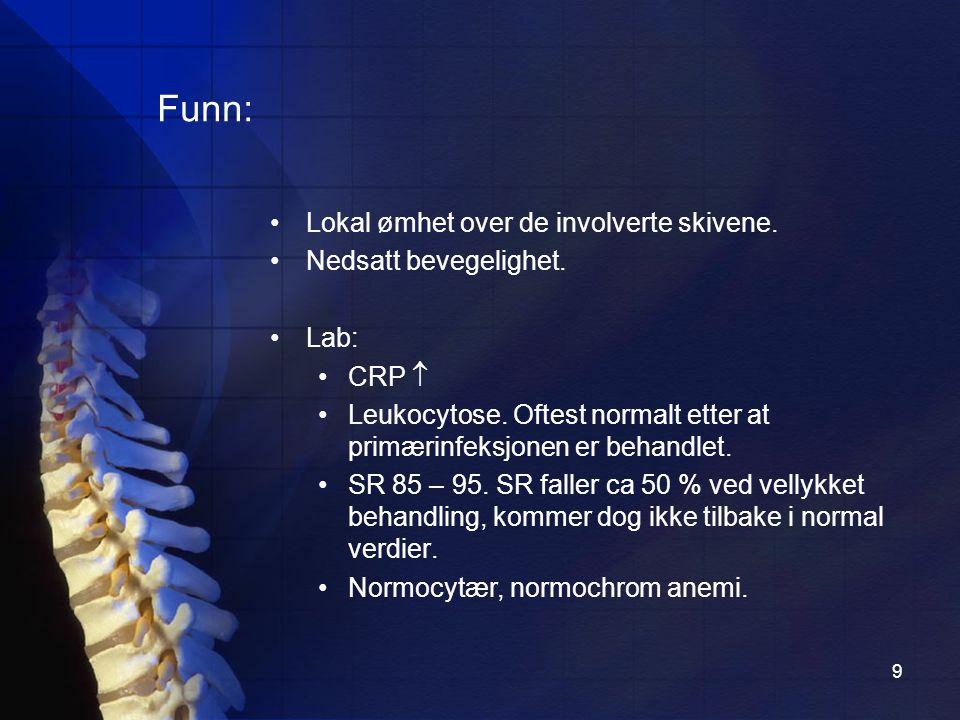 10 - Konvensjonell røntgen: Vanskelig.Viser lite forandringer i den akutte fasen.