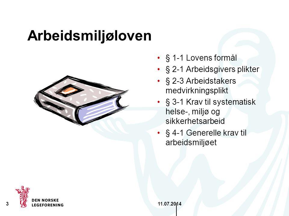 11.07.20144 § 1-1 Lovens formålsparagraf Grunnlag for en helsefremmende og meningsfull arbeidssituasjon.