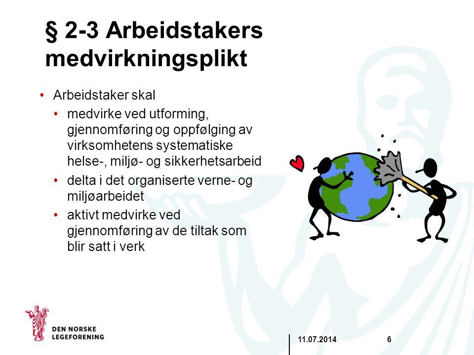 11.07.20146 § 2-3 Arbeidstakers medvirkningsplikt Arbeidstaker skal medvirke ved utforming, gjennomføring og oppfølging av virksomhetens systematiske