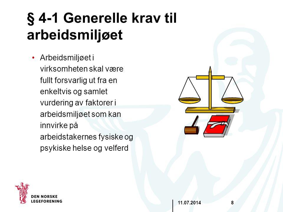 11.07.20148 § 4-1 Generelle krav til arbeidsmiljøet Arbeidsmiljøet i virksomheten skal være fullt forsvarlig ut fra en enkeltvis og samlet vurdering a