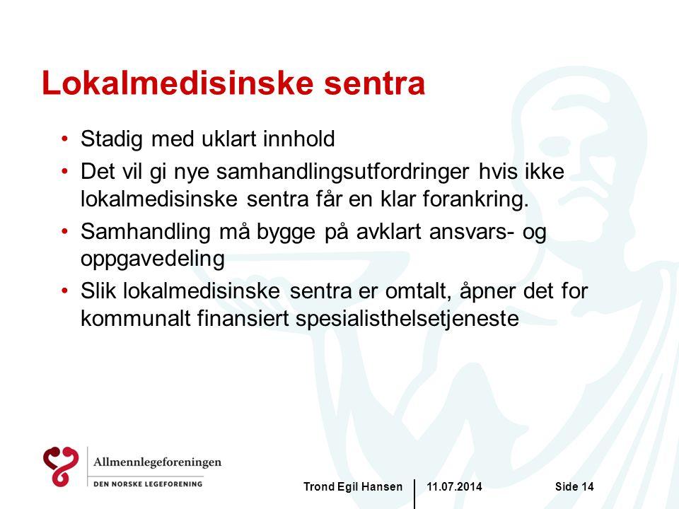 Lokalmedisinske sentra Stadig med uklart innhold Det vil gi nye samhandlingsutfordringer hvis ikke lokalmedisinske sentra får en klar forankring. Samh