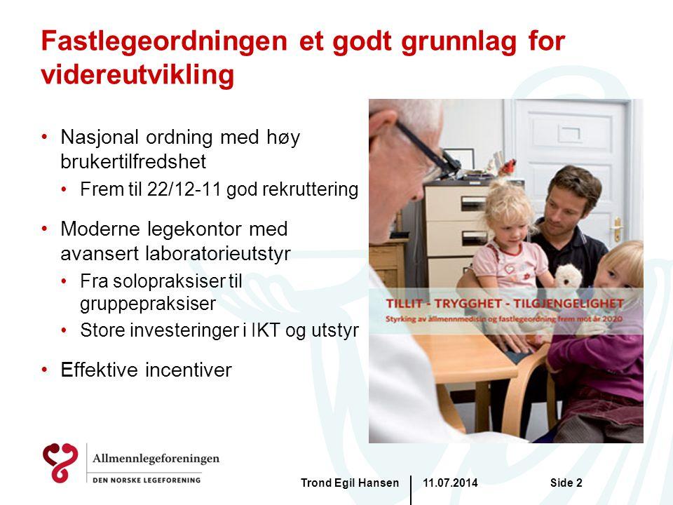 Fastlegeordningen et godt grunnlag for videreutvikling Nasjonal ordning med høy brukertilfredshet Frem til 22/12-11 god rekruttering Moderne legekonto