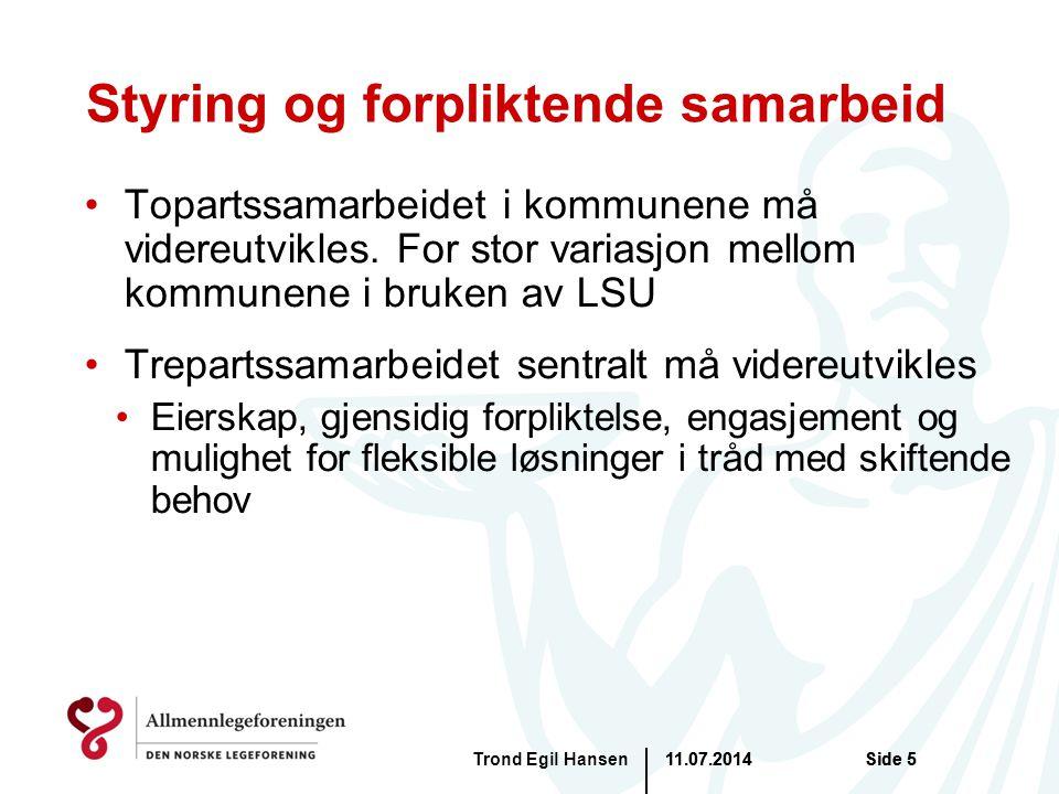 11.07.2014Trond Egil HansenSide 5 Styring og forpliktende samarbeid Topartssamarbeidet i kommunene må videreutvikles. For stor variasjon mellom kommun