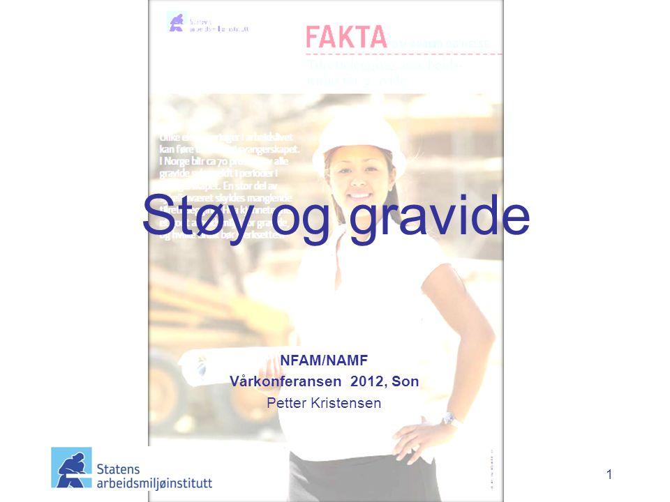 1 Støy og gravide NFAM/NAMF Vårkonferansen 2012, Son Petter Kristensen