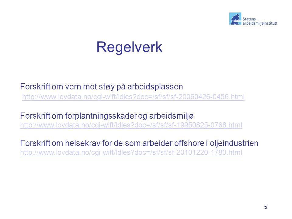 5 Forskrift om vern mot støy på arbeidsplassen http://www.lovdata.no/cgi-wift/ldles?doc=/sf/sf/sf-20060426-0456.html Forskrift om forplantningsskader