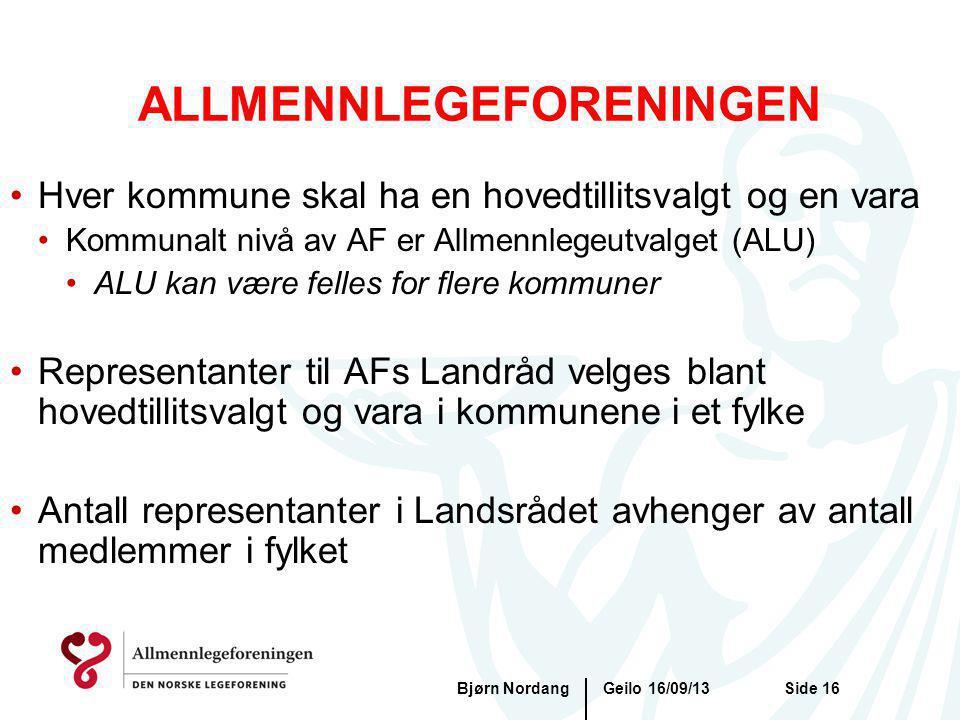 Geilo 16/09/13Bjørn NordangSide 16 ALLMENNLEGEFORENINGEN Hver kommune skal ha en hovedtillitsvalgt og en vara Kommunalt nivå av AF er Allmennlegeutval