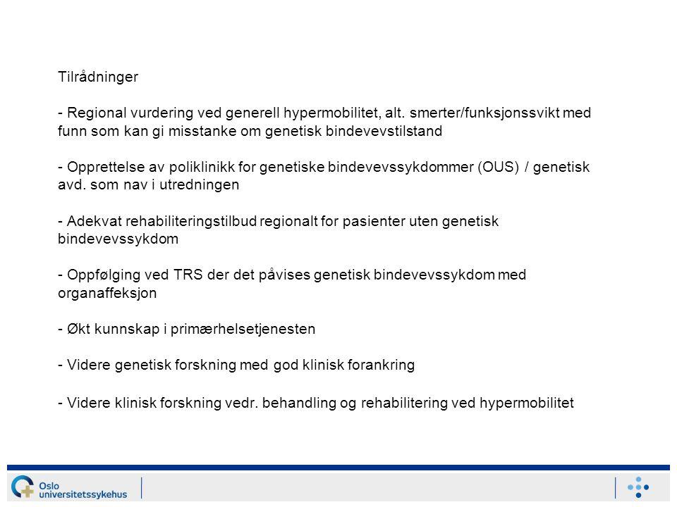 Tilrådninger - Regional vurdering ved generell hypermobilitet, alt. smerter/funksjonssvikt med funn som kan gi misstanke om genetisk bindevevstilstand