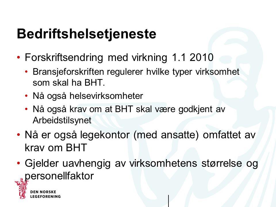 Bedriftshelsetjeneste Forskriftsendring med virkning 1.1 2010 Bransjeforskriften regulerer hvilke typer virksomhet som skal ha BHT. Nå også helsevirks