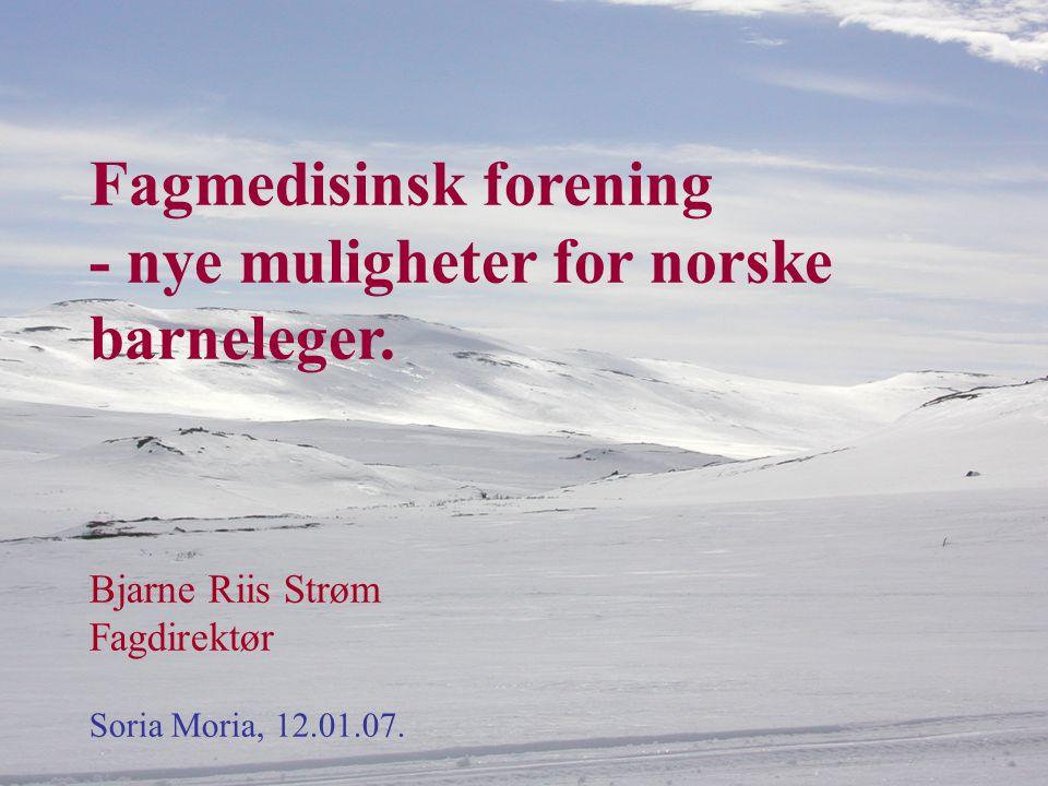 Fagmedisinsk forening - nye muligheter for norske barneleger.