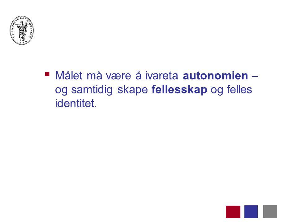  Målet må være å ivareta autonomien – og samtidig skape fellesskap og felles identitet.