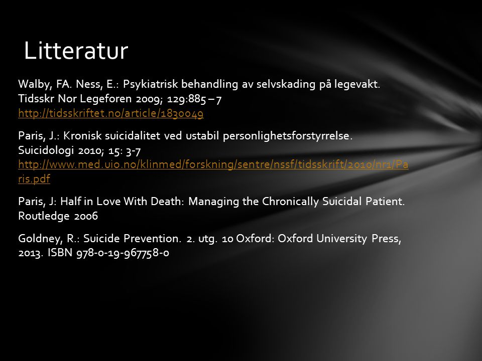 Walby, FA.Ness, E.: Psykiatrisk behandling av selvskading på legevakt.