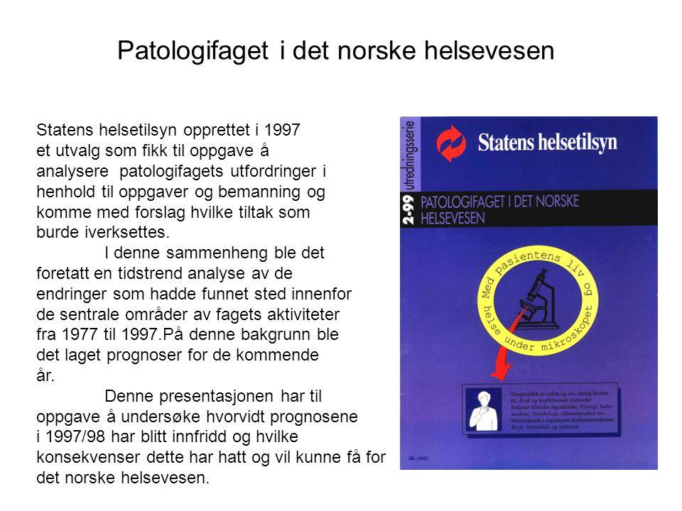 Statens helsetilsyn opprettet i 1997 et utvalg som fikk til oppgave å analysere patologifagets utfordringer i henhold til oppgaver og bemanning og komme med forslag hvilke tiltak som burde iverksettes.
