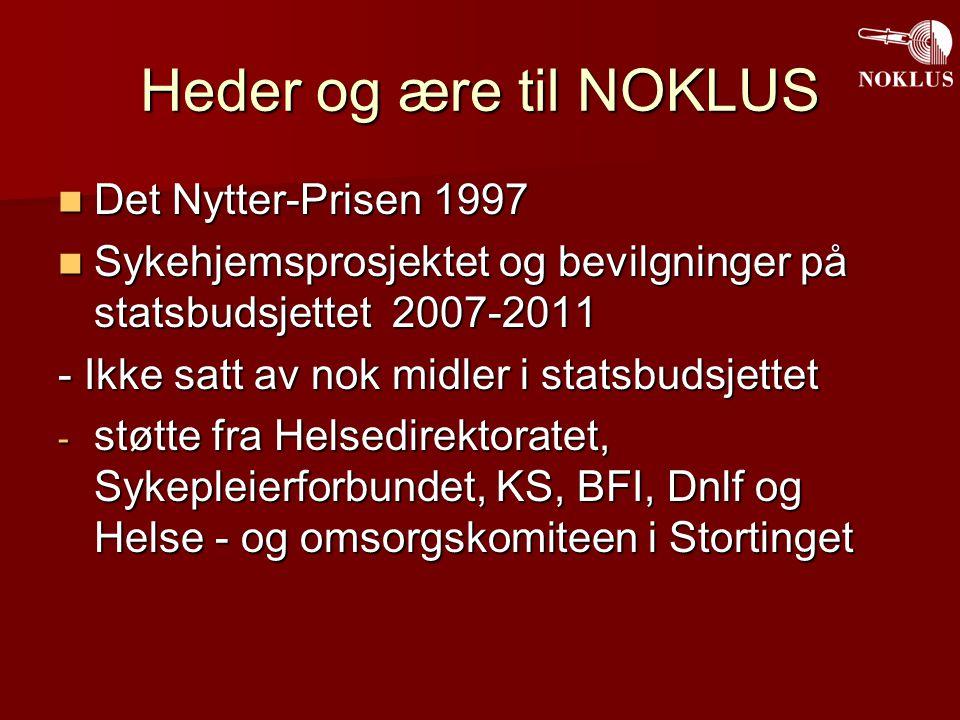 Heder og ære til NOKLUS Det Nytter-Prisen 1997 Det Nytter-Prisen 1997 Sykehjemsprosjektet og bevilgninger på statsbudsjettet 2007-2011 Sykehjemsprosje
