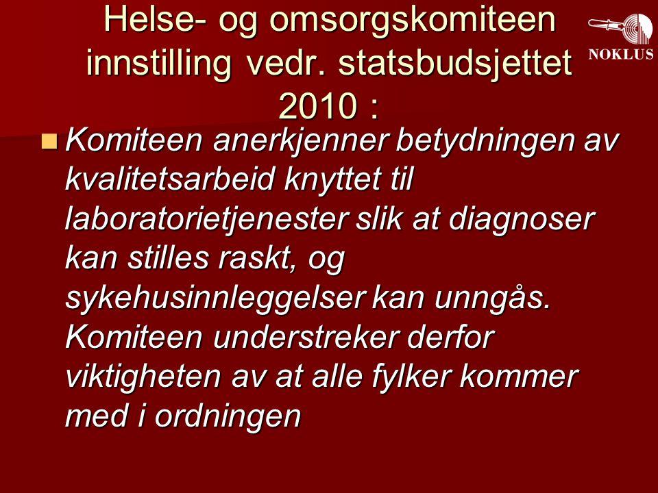 Helse- og omsorgskomiteen innstilling vedr. statsbudsjettet 2010 : Komiteen anerkjenner betydningen av kvalitetsarbeid knyttet til laboratorietjeneste