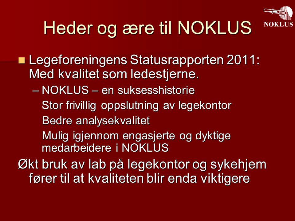 Heder og ære til NOKLUS Legeforeningens Statusrapporten 2011: Med kvalitet som ledestjerne. Legeforeningens Statusrapporten 2011: Med kvalitet som led