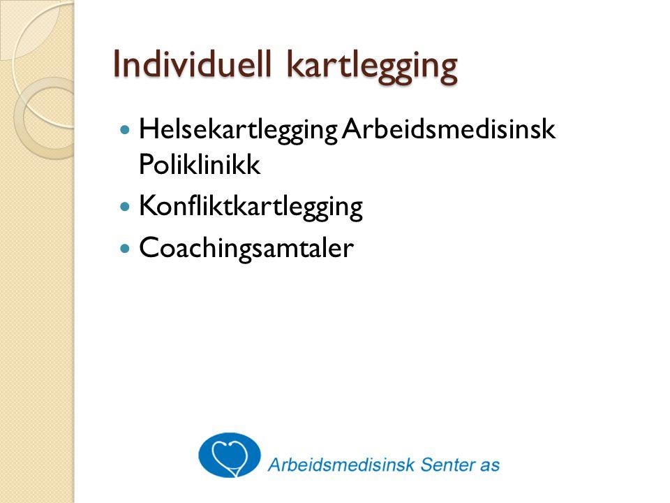 Individuell kartlegging Helsekartlegging Arbeidsmedisinsk Poliklinikk Konfliktkartlegging Coachingsamtaler