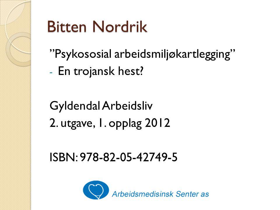 Bitten Nordrik Psykososial arbeidsmiljøkartlegging - En trojansk hest.