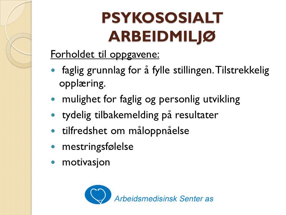 Refleksjonsoppgave Bruke egen hverdag som eksempel ◦ Hva kan være psykososiale/organisatoriske risikoforhold i arbeid i en bedriftshelsetjeneste.