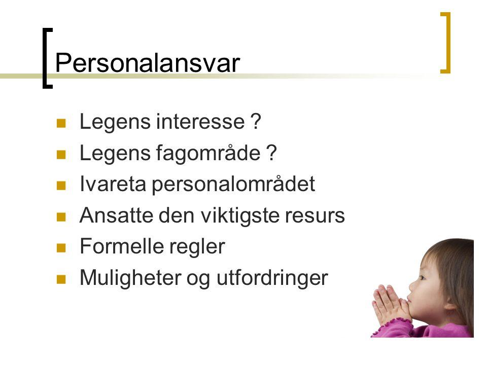 Personalansvar Legens interesse .Legens fagområde .