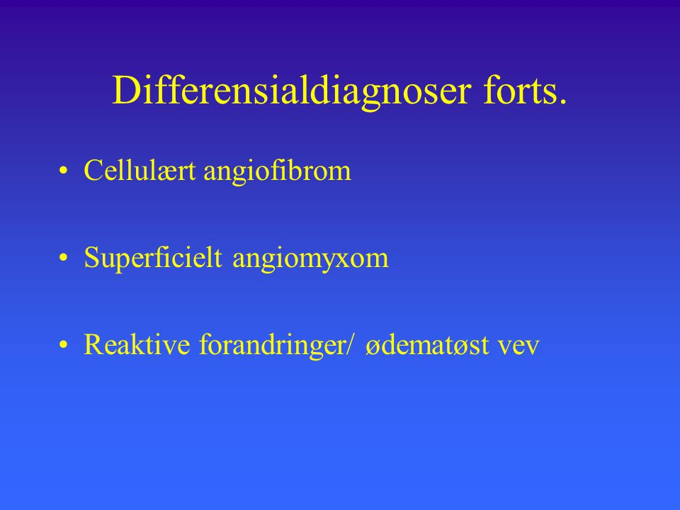 Differensialdiagnoser forts.