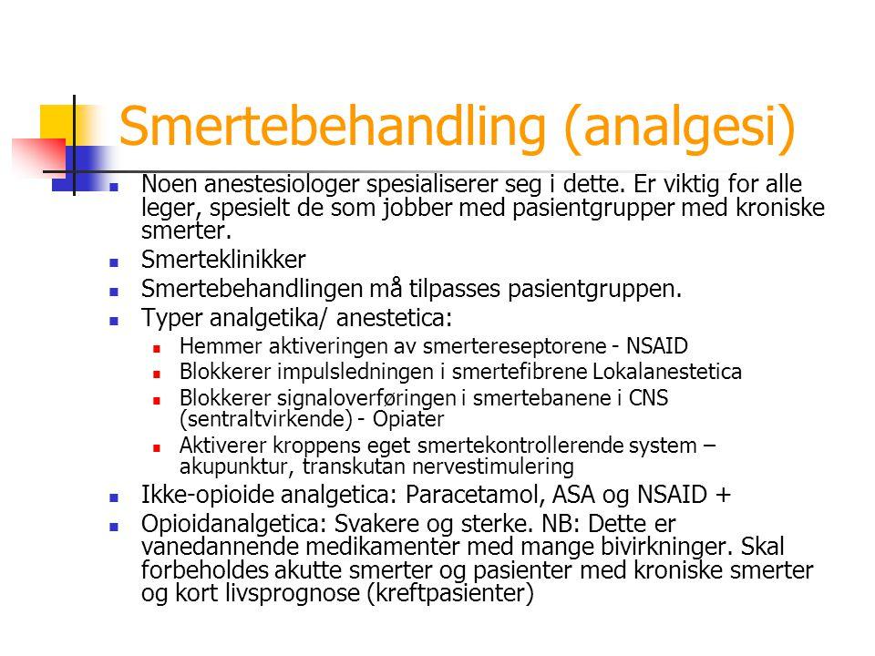 Smertebehandling (analgesi) Noen anestesiologer spesialiserer seg i dette. Er viktig for alle leger, spesielt de som jobber med pasientgrupper med kro
