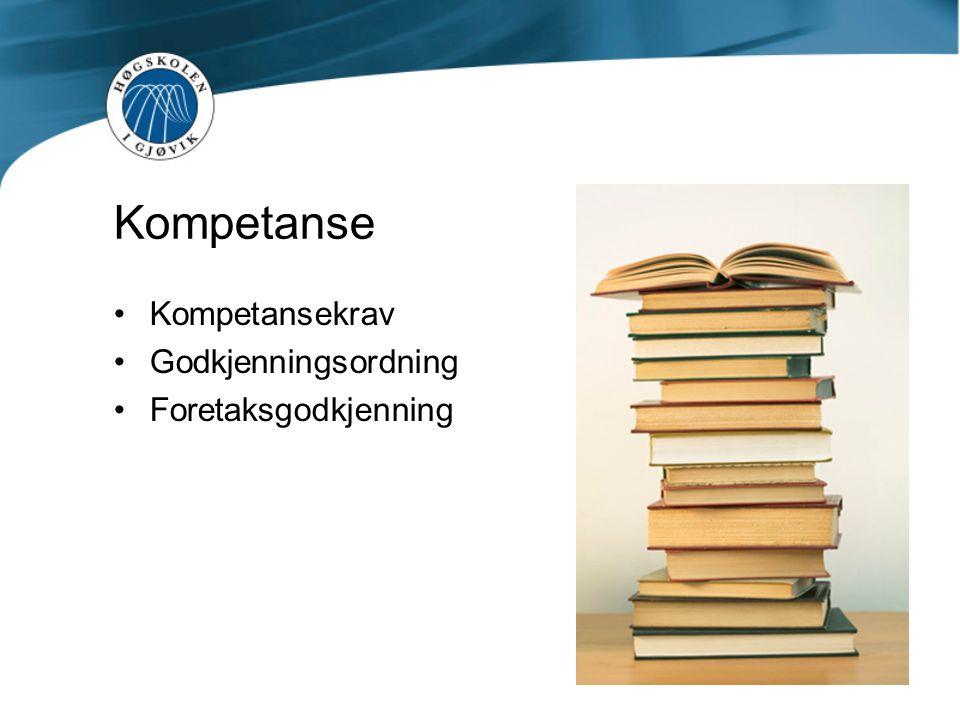 Kompetansekrav Godkjenningsordning Foretaksgodkjenning Kompetanse