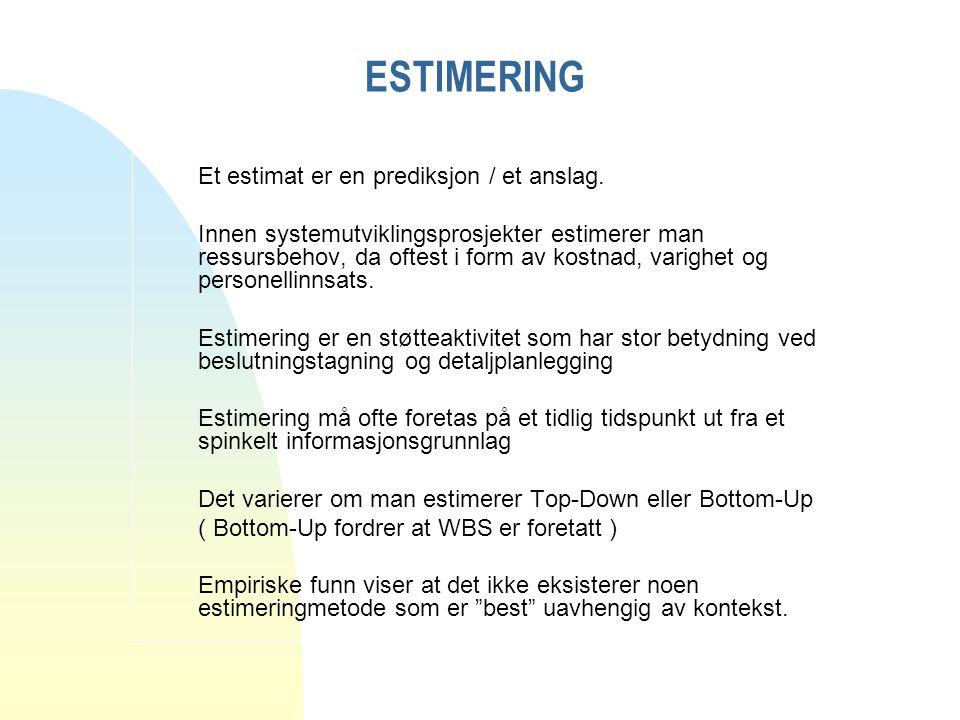 ESTIMERING Et estimat er en prediksjon / et anslag.