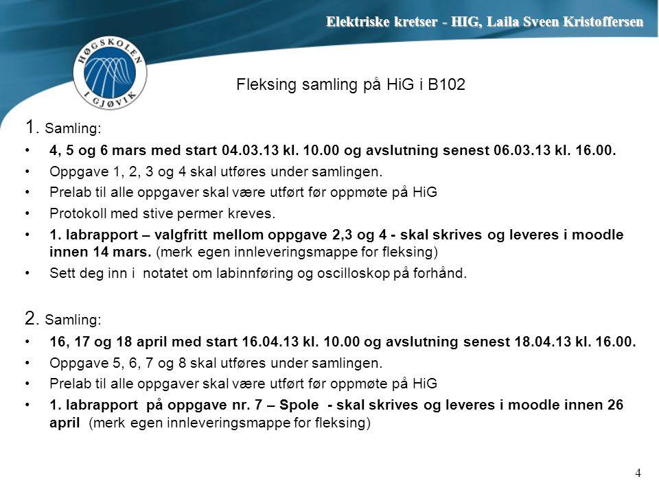 Fleksing samling på HiG i B102 1. Samling: 4, 5 og 6 mars med start 04.03.13 kl. 10.00 og avslutning senest 06.03.13 kl. 16.00. Oppgave 1, 2, 3 og 4 s