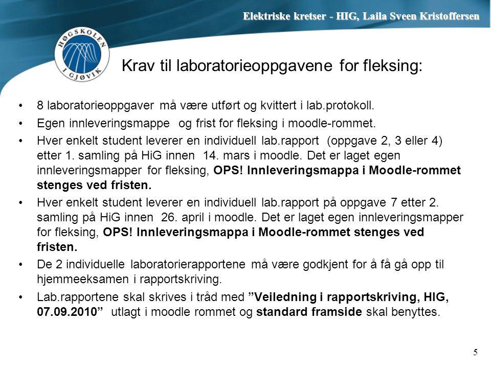 Krav til laboratorieoppgavene for fleksing: 8 laboratorieoppgaver må være utført og kvittert i lab.protokoll. Egen innleveringsmappe og frist for flek