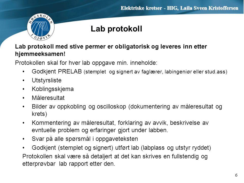 Lab protokoll Lab protokoll med stive permer er obligatorisk og leveres inn etter hjemmeeksamen! Protokollen skal for hver lab oppgave min. inneholde:
