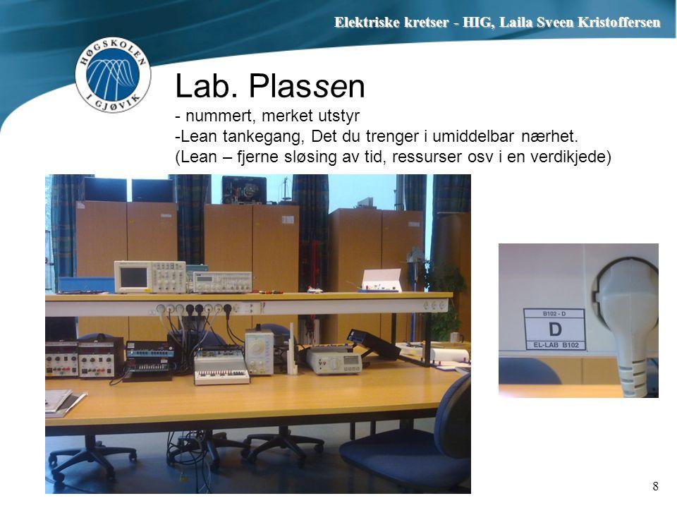 Lab. Plassen - nummert, merket utstyr -Lean tankegang, Det du trenger i umiddelbar nærhet. (Lean – fjerne sløsing av tid, ressurser osv i en verdikjed