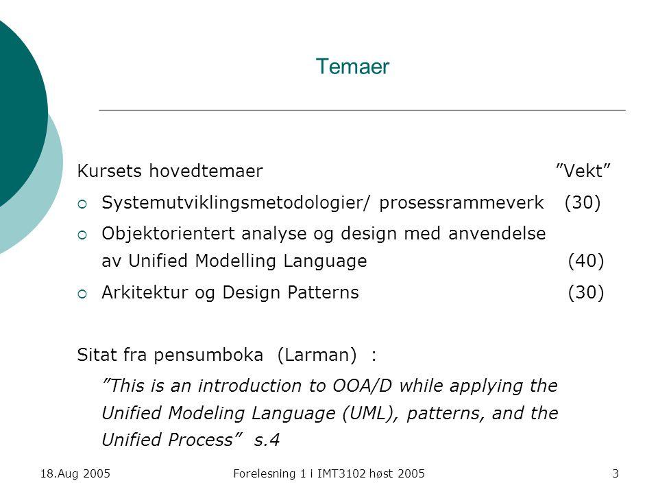 18.Aug 2005Forelesning 1 i IMT3102 høst 20054 Repetisjon IMT2242 Systemutvikling: Tradisjonelle Systemutviklingsmodeller