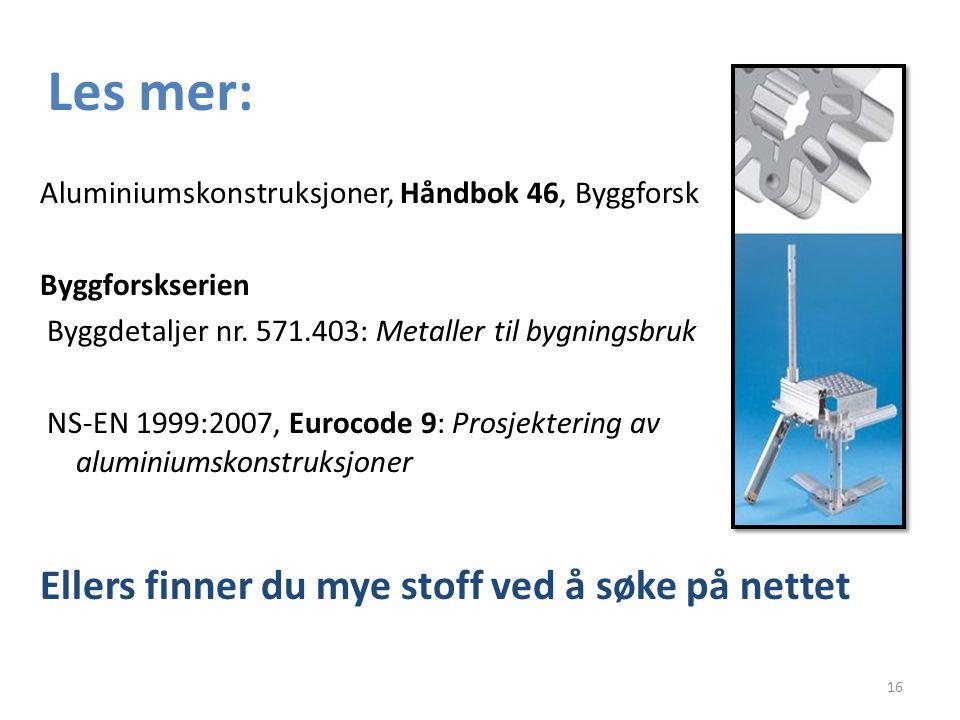Les mer: Aluminiumskonstruksjoner, Håndbok 46, Byggforsk Byggforskserien Byggdetaljer nr.