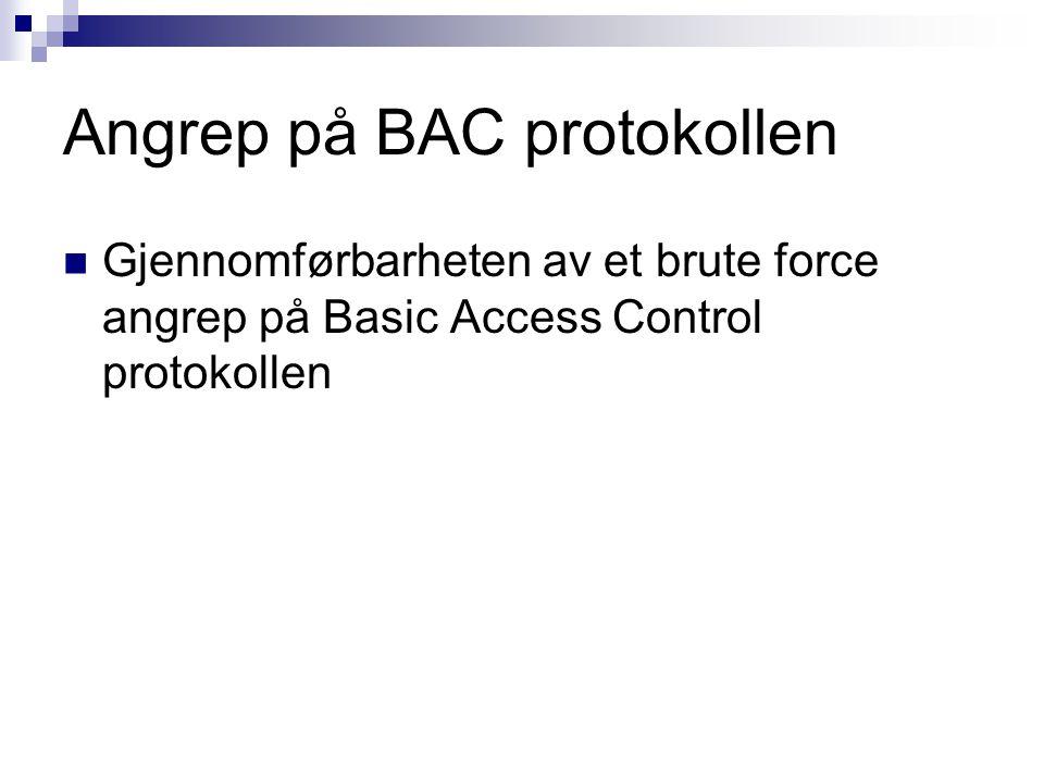 Angrep på BAC protokollen Gjennomførbarheten av et brute force angrep på Basic Access Control protokollen