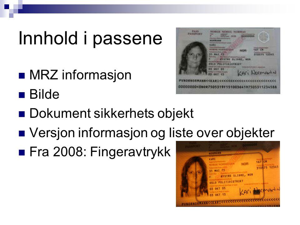 Innhold i passene MRZ informasjon Bilde Dokument sikkerhets objekt Versjon informasjon og liste over objekter Fra 2008: Fingeravtrykk