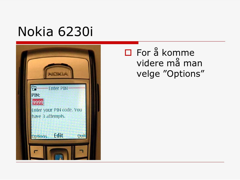 "Nokia 6230i  For å komme videre må man velge ""Options"""