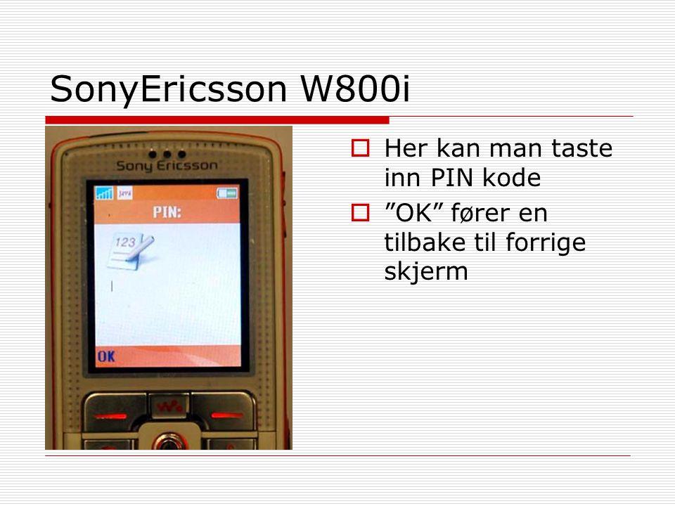 """SonyEricsson W800i  Her kan man taste inn PIN kode  """"OK"""" fører en tilbake til forrige skjerm"""