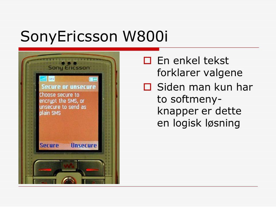 SonyEricsson W800i  En enkel tekst forklarer valgene  Siden man kun har to softmeny- knapper er dette en logisk løsning